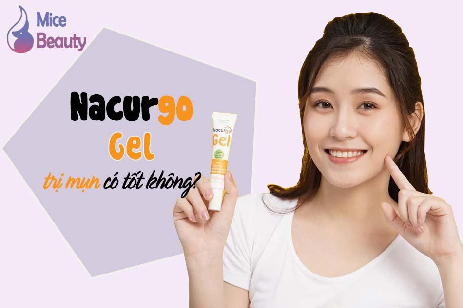 Nacurgo gel trị mụn có tốt không?