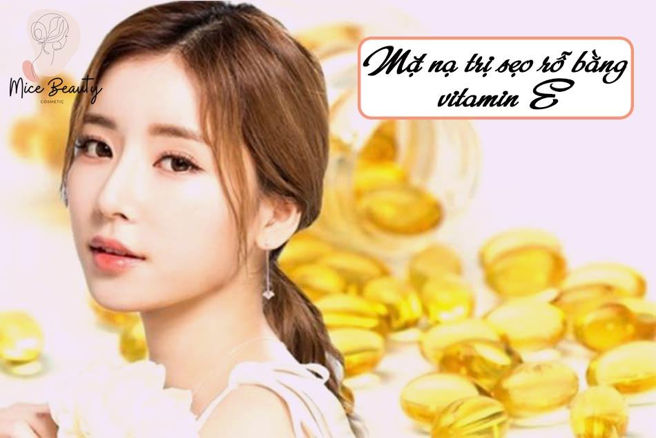 Mặt nạ trị sẹo rỗ bằng vitamin E