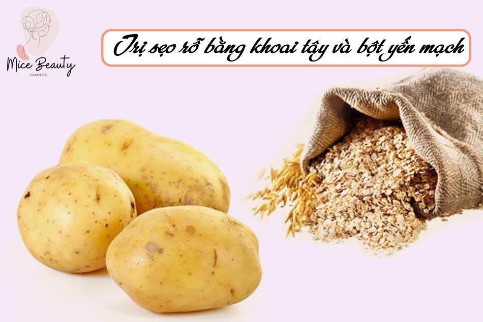 Trị sẹo rỗ bằng hỗn hợp khoai tây và bột yến mạch