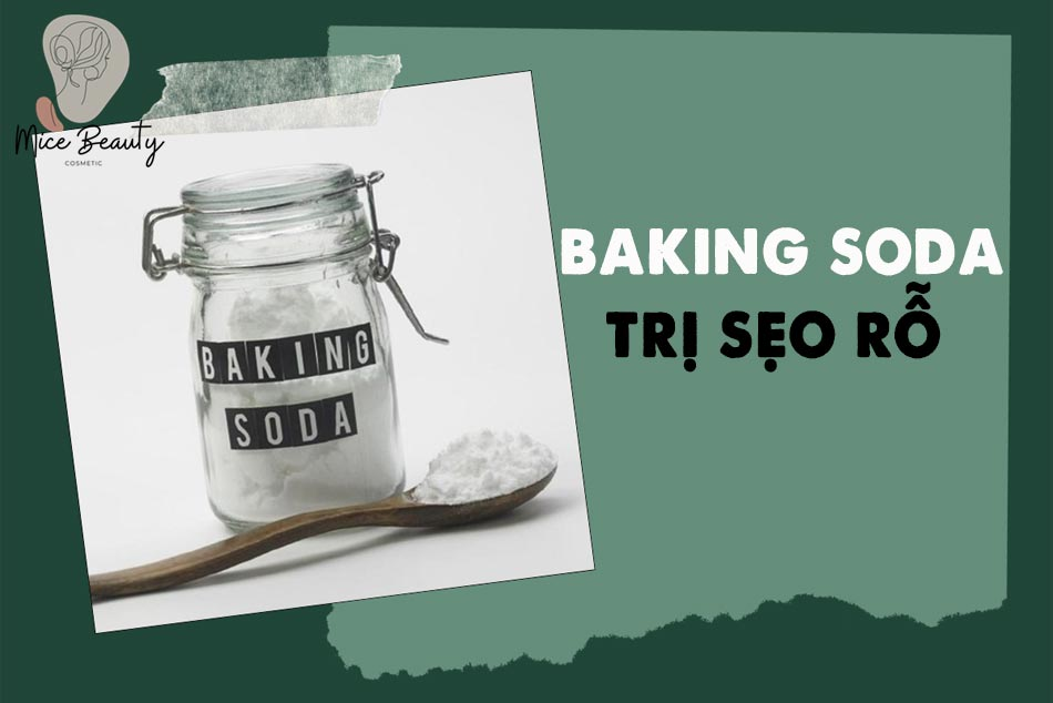 Trị sẹo rỗ bằng Baking Soda