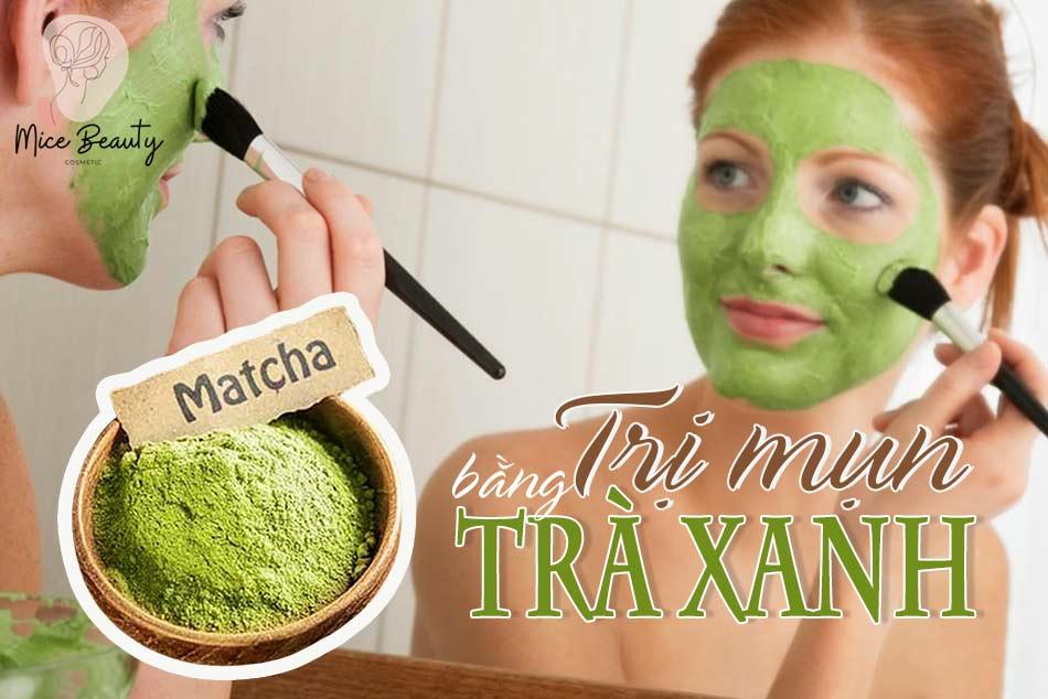 Phương pháp trị mụn bằng trà xanh hiệu quả