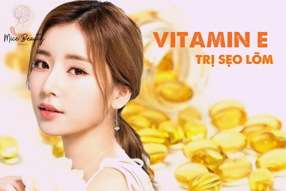 Vitamin E trị sẹo lõm