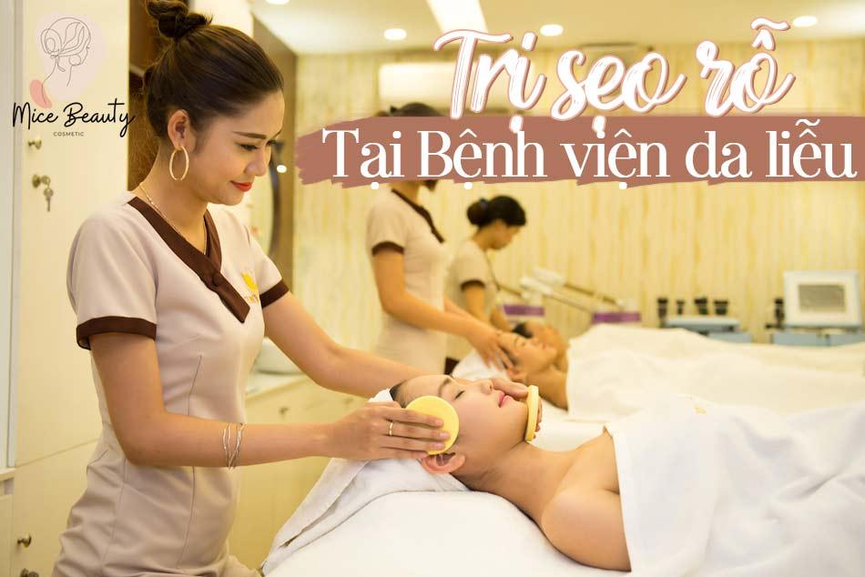 6 Phương pháp trị sẹo rỗ tại bệnh viện da liễu được ưa chuộng nhất