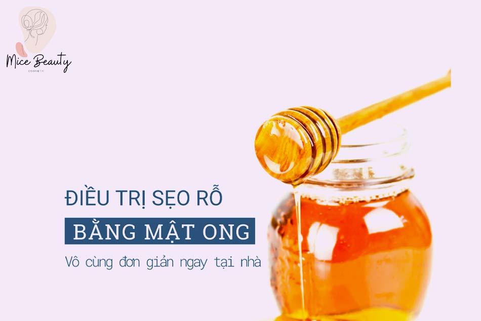 Cách xóa sẹo lõm bằng mật ong